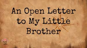 an open letter to my little brother my life in scrubs