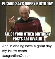 Nerd Birthday Meme - picard says happy birthday all of your other birthday posts are