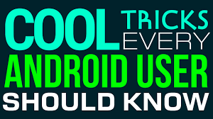 7 cool tricks every android user should