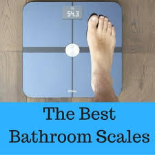 Top Rated Bathroom Scales by What U0027s The Best Bathroom Scales To Weigh Yourself At Home