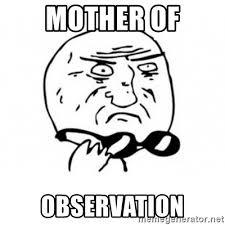 Mother Of God Meme - mother of observation mother of god with glasses meme generator