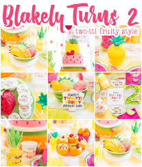 Ideas For Of 2 Two Tti Fruity Birthday Blakely Turns 2 Pizzazzerie