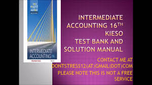intermediate accounting 16th edition kieso test bank and solution