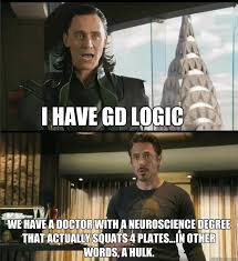Neuroscience Meme - i have gd logic we have a doctor with a neuroscience degree that