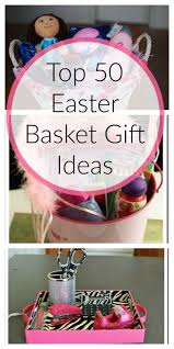 basket gift ideas top 50 easter basket gift ideas healthy ideas for kids