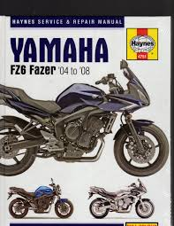 yamaha fz6 fazer 2004 to 2008 service u0026 repair manual u2013 wheels of time