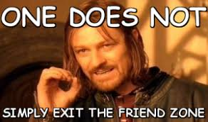 Friends Zone Meme - how do you get out of the friend zone with your ex breakup