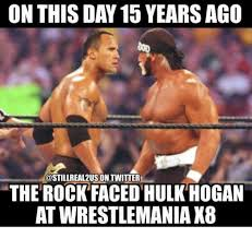 Wrestlemania Meme - on this day 15 years ago twitter the rock faced hulk hogan at