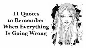 Everything To About Quotes To Remember When Everything Is Going Wrong Jpg