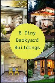 Building A Guest House In Your Backyard by 289 Best Tiny Homes Bob Vila U0027s Picks Images On Pinterest Tiny