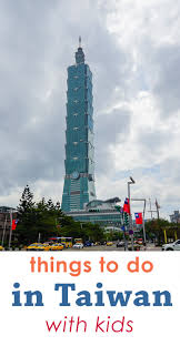 Taipei 101 Floor Plan by The Best Things To Do In Taiwan With Kids