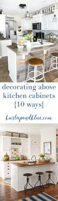 Decorating Above Kitchen Cabinets  Ways Classic Style - Decorating above kitchen cabinets