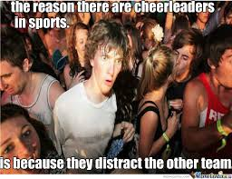 Checking Out Meme - realized this while checking out some cheerleaders by jj99 meme center
