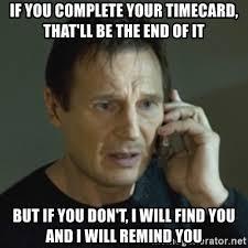 Timecard Meme - timecard meme 28 images dr evil laser meme imgflip fonzie