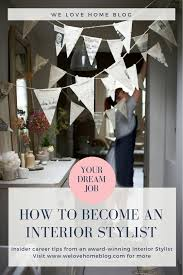 how i became an interior stylist welovehome