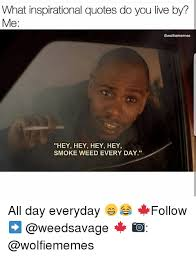 Smoke Weed Everyday Meme - 25 best memes about smoke weed every day smoke weed every