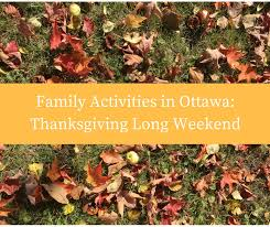 thanksgiving weekend and pd day with the in ottawa