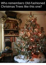 fashioned christmas tree who remembers fashioned christmas trees like this one