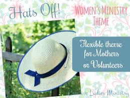 hats womens ministry theme from creative ministry can