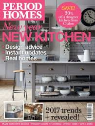 period homes and interiors period homes interiors magazine january 2017 issue get