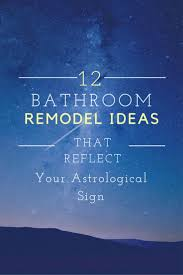 13 best 12 bathroom remodel ideas that reflect your astrological
