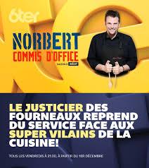 la cuisine de norbert saison inédite de norbert commis d office dès ce 1er décembre
