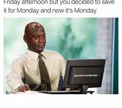 Monday Funny Meme - monday funny work memes king tumblr