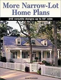 home plans and more narrow lot home plans 250 designs for houses 17 to 50 wide