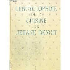 la cuisine de benoit encyclopedie de la cuisine de jehane benoit de benoit jehane