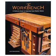 the workbench u2014a complete guide to creating your perfect bench