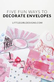 five fun ways to decorate envelopes little designs by