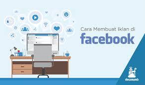 tutorial cara membuat iklan di facebook cara membuat facebook ads panduan lengkap 2018 blog dewaweb