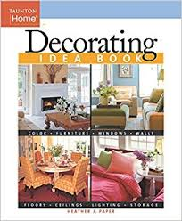 decorating idea decorating idea book taunton home idea books heather j paper