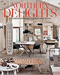 Homes Interiors Northern Delights Scandinavian Homes Interiors And Design