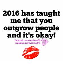 Okay Meme Facebook - 2016 has taught me that you outgrow people and it s okay