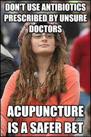 Acupuncture Meme - college liberal memes quickmeme