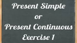 present simple or present continuous exercise english grammar