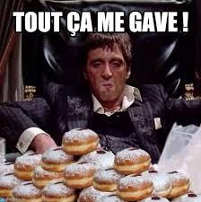 Montana Meme - tout ça me gave tony montana beignets meme on memegen