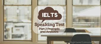 ielts speaking test part 2 with example prompt cards and answers