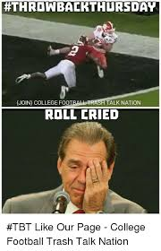 College Football Memes - hthrowbacrthursday hjoin college football frash talk nation roll
