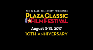 2017 passes on sale now plaza classic film festival el paso