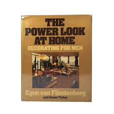 the power look at home decorating for men u2013 big ego books