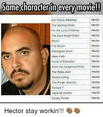 Hector Meme - same character in every movie hector our family wedding hector the