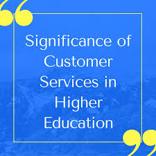 what is the significance of customer services in higher education