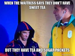 Sweet Tea Meme - when the waitress says they don t have sweet tea but they have tea