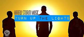 Turn On The Lights Lyrics Turn Up The Lights Lyrics By Krew Storm Muzik U2013 Let Music Preach