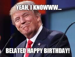 Belated Birthday Meme - belated birthday memes wishesgreeting