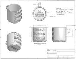 Coffee Cup Designs by 3d Printed Coffee Cup Design U201cdeath Before Decaf U201d Misadventures