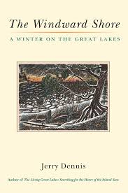 the windward shore a winter on the great lakes jerry dennis