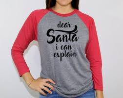 dear santa i don u0027t have to explain to you